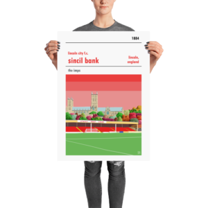 A football poster of Lincoln City FC and Sincil Bank. The Imps
