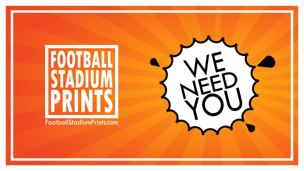 Football Stadium Prints needs YOU to help with the next Football Stadium Wall Art
