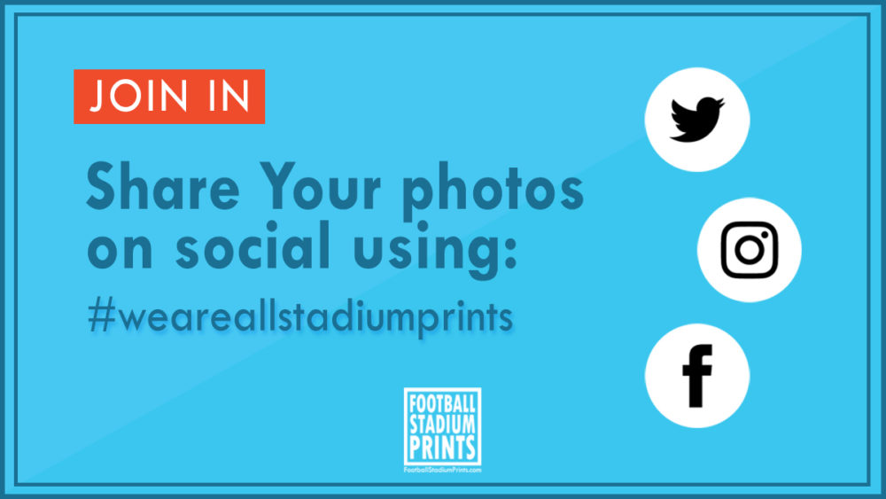Football Stadium Prints banner asking people to share their photos on social media using #weareallstadiumprints